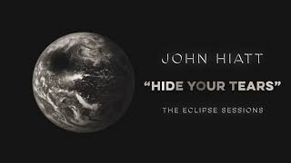 "John Hiatt - ""Hide Your Tears"" [Audio Only]"