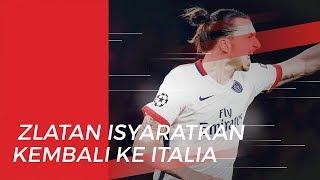 Zlatan Ibrahimovic Isyaratkan Kembali ke Italia