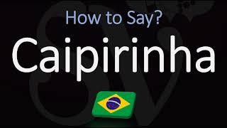 How to Pronounce Caipirinha Cocktail? (CORRECTLY)