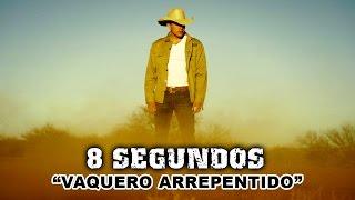 8 Segundos - Vaquero Arrepentido