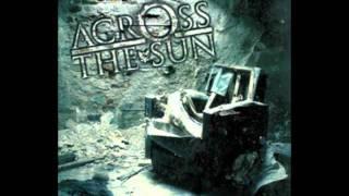 Across The Sun - The Sun Sets lyrics in description