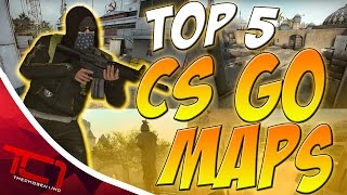 Top 5 CS GO Maps