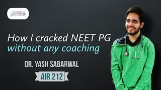 How I cracked NEET PG without any coaching  NEET PG (2019) AIR 212   Dr. Yash Sabarwal
