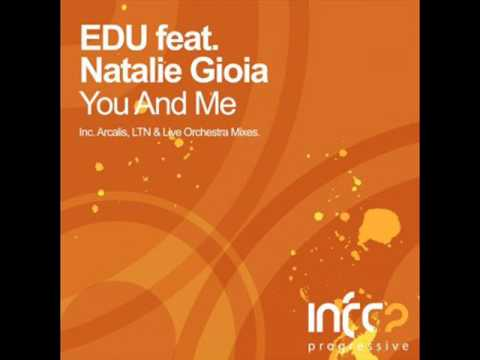 EDU feat Natalie Gioia  - You And Me (LTN Remix )