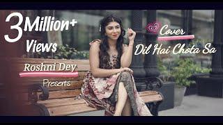 दिल है छोटा सा | महिला संस्करण गीत | दिल है छोटा सा Choti Si आशा | रोशनी डे