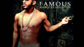 MARQUES HOUSTON   FAMOUS   07   LEAVING MY GIRL OFFICIAL SONG)