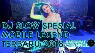 DJ SLOW MOBILE LEGEND TERBARU 2018