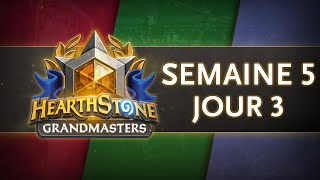 Hearthstone Europe Grandmasters Semaine 5 Jour 3