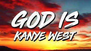 Kanye West   God Is (Lyrics)