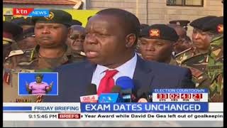 Fred Matiang'i says the fresh presidential elections will not be altered