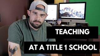 My Experience Teaching At A Title 1 School: Teacher Vlog