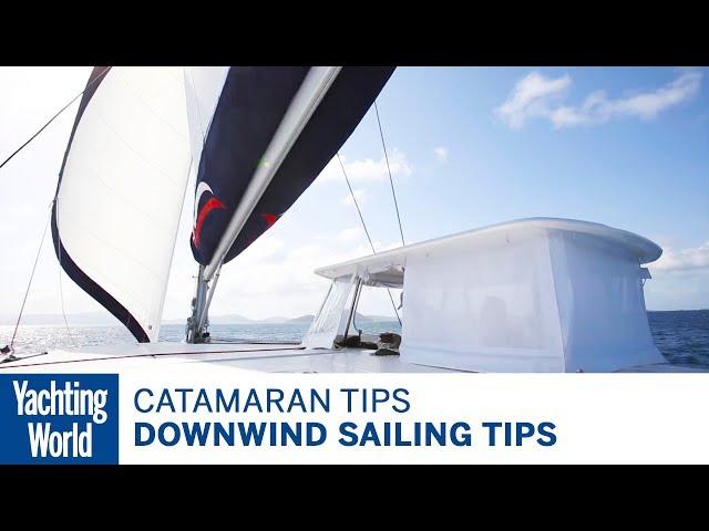 Downwind sailing tips for a catamaran – Catamaran sailing techniques   Yachting World