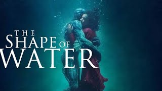 Review Phim HOT - The shape of water - Tình yêu giữa người và quái vật người cá ( Tóm Tắt Bộ Phim )