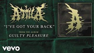 Attila   I've Got Your Back (audio)