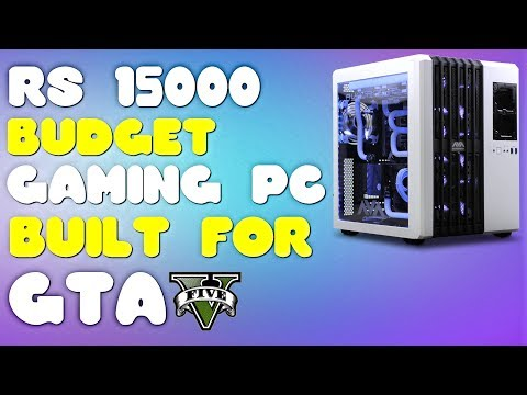Rs  Budget Gaming Pc Build For Gta