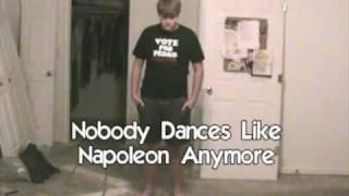 Nobody Dances Like Napoleon Anymore