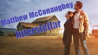 Мэтью Макконахи, Matthew McConaughey - Interstellar