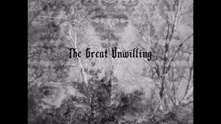 The Great Unwilling - The Great Unwilling   (EP 2018)