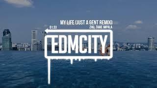ZHU, Tame Impala - My Life (Just A Gent Remix)