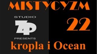 MISTYCYZM 22 – KROPLA I OCEAN