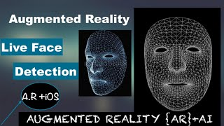 Augmented Reality Live Face Detection iOS  [A.R+iOS]- Ep:- 01