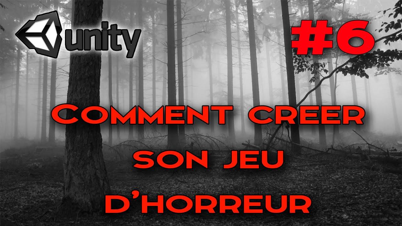 [TUTO] ► Comment créer un jeu d'horreur #6 | Unity 3D