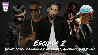 Bryant Myers, Anonimus, Anuel AA, Almighty, Bad Bunny - Esclava (Remix 2)