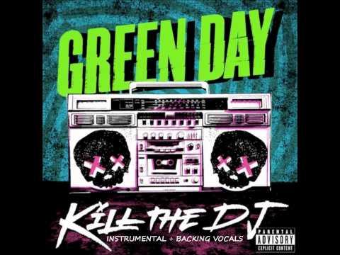 Green Day - Kill the DJ (Instrumental + Backing Vocals)