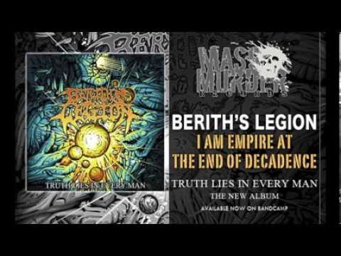 Berith's Legion - I Am The Empire At The End Of Decadence [Truth Lies In Every Man]
