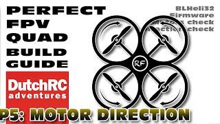 Perfect FPV Drone Build Guide - P5: MOTOR DIRECTION & BLheli32