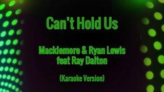Macklemore & Ryan Lewis And Ray Dalton   Can't Hold Us (Karaoke Version)