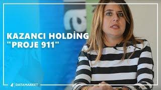 "KAZANCI HOLDİNG  ""PROJE 911"""