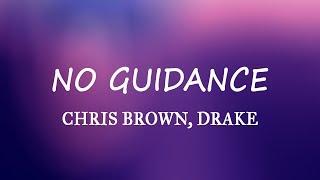 Chris Brown, Drake   No Guidance (Lyrics)
