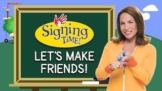 Signing Time - Let's Make Friends!