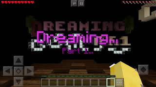 Playing Dreaming Part 1 + Part 2