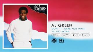 Al Green - Don't It Make You Want to Go Home (Official Audio)