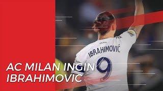 Rela Menjual Tiga Pemain Bintangnya, AC Milan Serius Ingin Datangkan Ibrahimovic