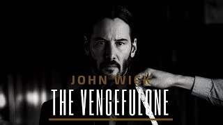 John Wick | The Vengeful One