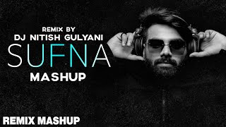 The Sufna Mashup | Ammy Virk | Tania | B Praak | Jaani | DJ Nitish Gulyani | Latest Punjabi Song2020