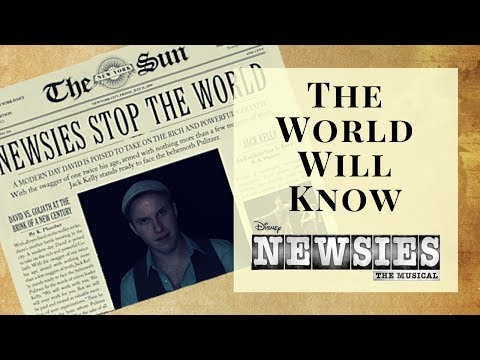 "The World Will Know - Comédie Musicale ""Newsies"""