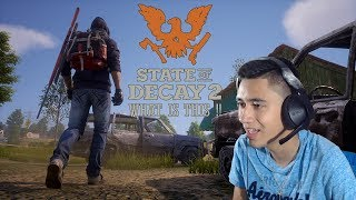 State of Decay 2 (THIS GAME IS BROKEN) Ep.1