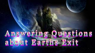 Answering Questions about Earths Exit