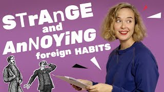 Which of your habits will be considered annoying in Russia?
