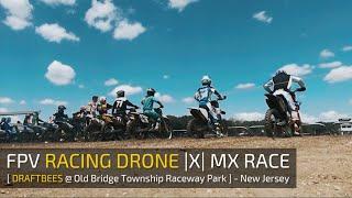 FPV Racing Drone  X  MX Race [ DraftBees @ Old Bridge Township Raceway Park ]
