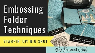 Big Shot Embossing Tutorial - Using Textured Impressions & 3D Embossing Folders By Stampin' Up!