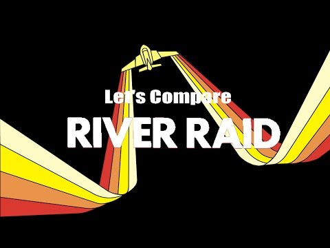 Let's Compare ( River Raid )