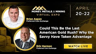 Could This Be the Last American Gold Rush? Why the Savvy Have Taken Advantage