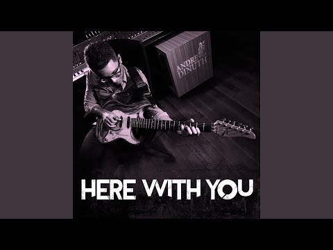 Here with You online metal music video by ANDRE DINUTH