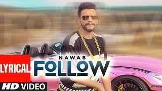 Follow: Nawab (Full Lyrical Song) Mista Baaz | Korwalia Maan | Latest Punjabi Songs 2018