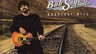 Bob Seger - Greatest Hits (Full Album)